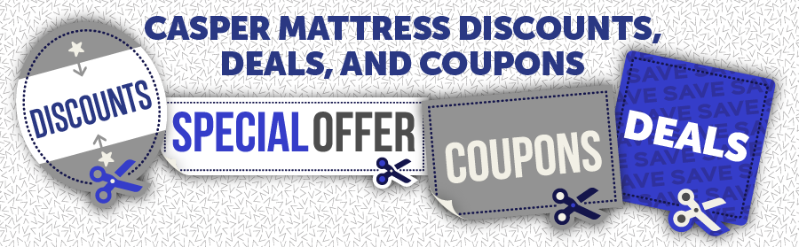 Casper Mattress Discounts, Deals, and Coupons