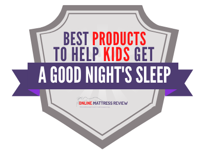 Best Products to Help Kids Get A Goodnight's Sleep Badge